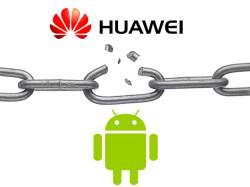 Google suspends Huawei's Android License, after U.S executive order